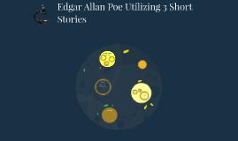 Edgar Allan Poe Utilized 3 Short Stories