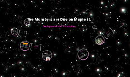 Copy of Monsters are Due on Maple St.