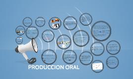 PRODUCCION ORAL