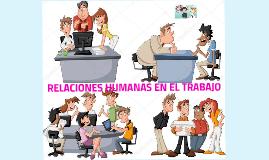 RELACIONES HUMANAS EN EL TRABAJO