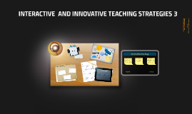 Copy of INTERACTIVE ANDINNOVATIVETEACHINGSTRATEGIES3