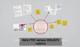 Copy of ANALYTIC versus HOLISTIC rubrics