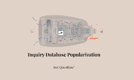 Inquiry Database Popularize