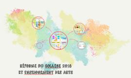 Réforme 2016 ET eNSEIGNEMENT DES ARTS