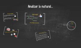Analizar lo natural...