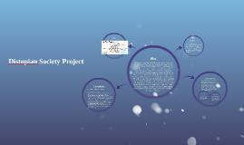 Distopian Society Project