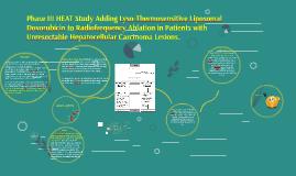 Phase III HEAT Study Adding Lyso-Thermosensitive Liposomal D