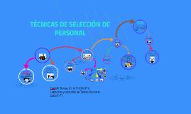 TÉCNICAS DE SELECCIÓN DE PERSONAL