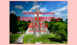 Copy of PENSAMIENTO MAYA