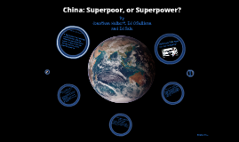 Copy of China: Superpoor, or Superpower