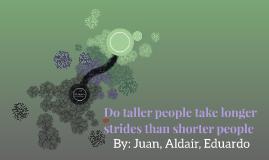 Do taller people take longer strides than shorter people