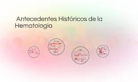 Copy of  Antecedentes Históricos de la Hematología