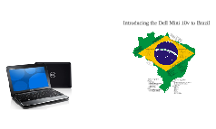 Introducing the Dell Mini 10v to Brazil