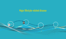 Major lifestyle-related disease