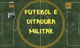 FUTEBOL E DITADURA MILITAR