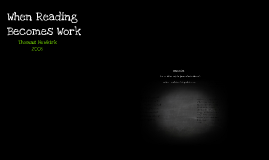 When Reading BEcomes Work