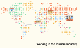 Copy of What are the benefits of working in the Tourism Industry?