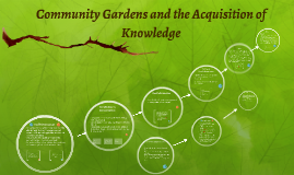 Community Gardens and the Acquisition of Knowledge