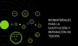 BIOMATERIALES PARA LA SUSTITUCIÓN Y REPARACIÓN DE TEJIDOS