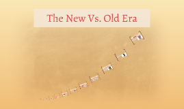 The New Vs. Old Era