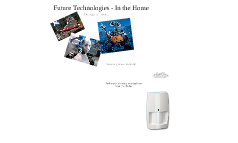 Future Technologies - In the Home