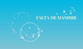 FALTA DE HAMBRE