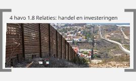 4 havo 1.8 Relaties: handel en investeringen