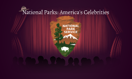 National Parks: America's Celebrities