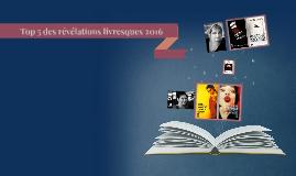 Top 5 des révélations livresques 2016