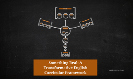 Something Real: A Transformative English Curricular Framewor