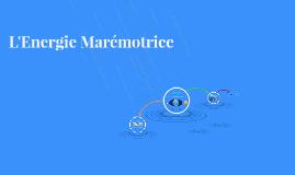 L'Energie Marémotrice