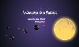 La Creacion de el Universo