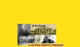 Copy of La sociedad durante el Porfiriato
