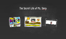 The Secret Life of Ms. Sierp