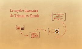 Le mythe litteraire de trisatn et Yseult