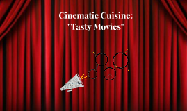 "Cinematic Cuisine: ""Tasty Movies"""