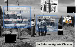 La Reforma Agraria Chilena