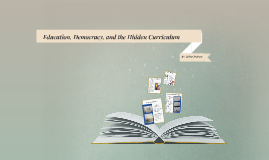 Education, Democracy, and the Hidden Curriculum