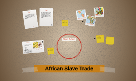 Africa was one of the countries involved in the Slave trade.