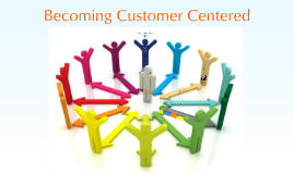 NSU Service Relationships—Becoming Customer Centered