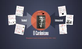 El Cardenismo 1934 - 1940