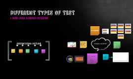 Copy of DIFFERENT TYPeS OF TESTS