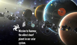 Mission to Haumea the oldest dwarf planet in our solar syste
