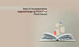 article tungkol sa anim na pangunahing pagpapahalaga