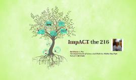 ImpACT the 216
