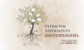 EXTRACTOS NATURALES EN ODONTOPEDIATRÍA