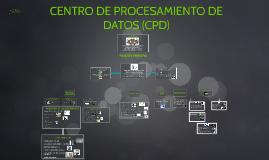 CENTRO DE PROCESAMIENTO DE DATOS (CPD)