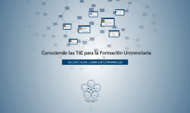 Conociendo las TIC para la Formación Universitaria