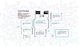 Cast Design