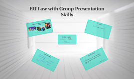 EU law with Group Presentation Skills at NLS